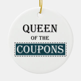 Queen of the Coupons Ceramic Ornament
