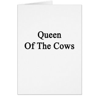 Queen Of The Cows Card