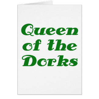 Queen of the Dorks Greeting Card