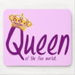 Queen of the Flea Market Mouse Pad
