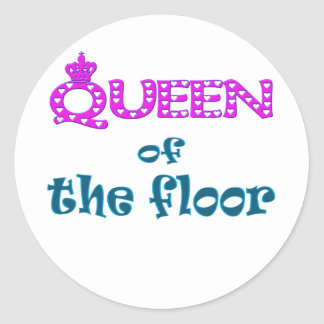 Queen of the Floor Classic Round Sticker