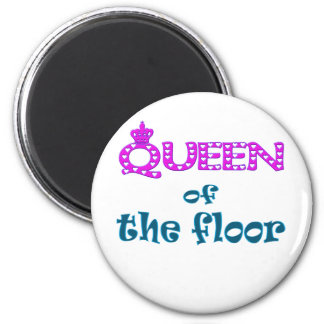 Queen of the Floor Magnet