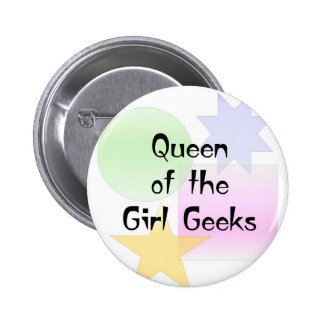 Queen of the Girl Geeks Pinback Button