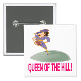 Queen Of The Hill Button