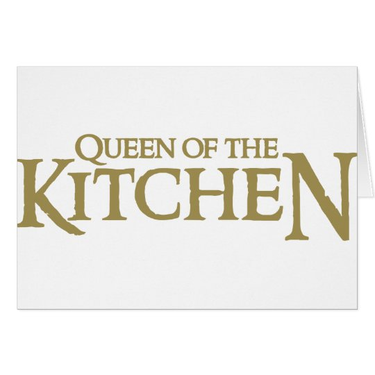 Queen of the Kitchen Card