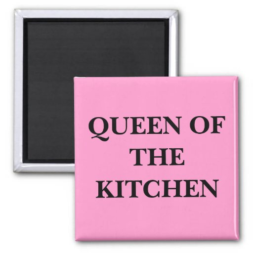 QUEEN OF THE KITCHEN REFRIGERATOR MAGNET