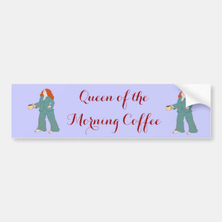 Queen of the Morning Coffee Bumper Sticker