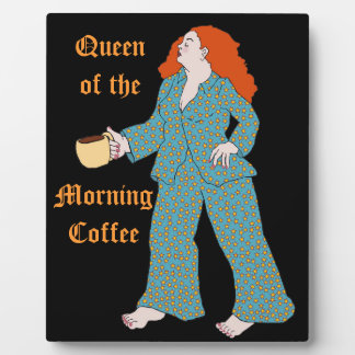 Queen of the Morning Coffee Photo Plaques