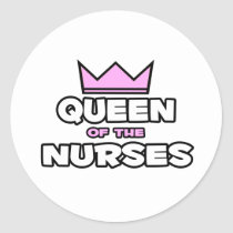 Queen of the Nurses Classic Round Sticker