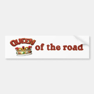 Queen of the Road Funny Bumper Sticker
