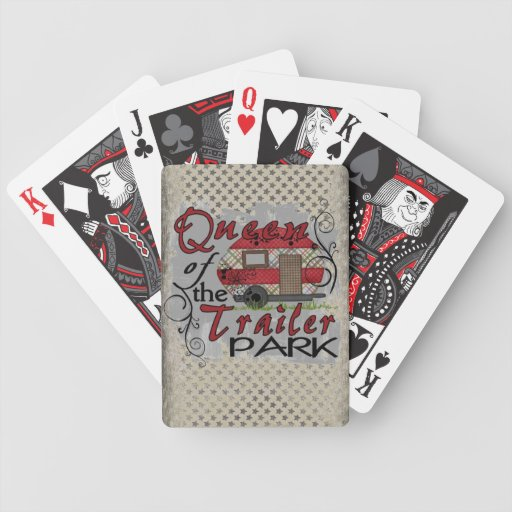 Queen of the trailer park funny playing cards