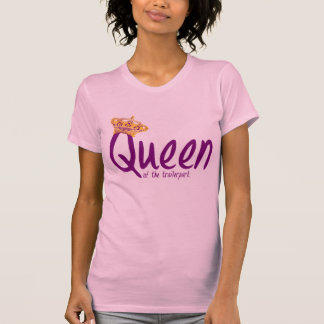Queen of the Trailerpark T-Shirt