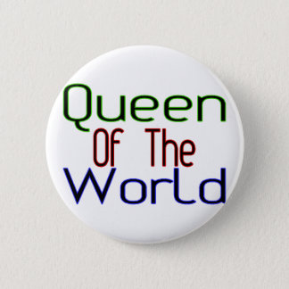 Queen Of The World Button