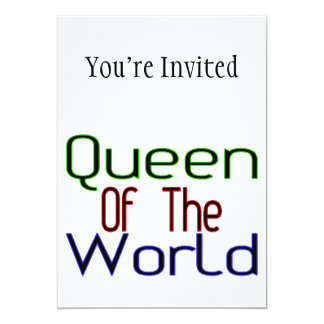 """Queen Of The World 5"""" X 7"""" Invitation Card"""
