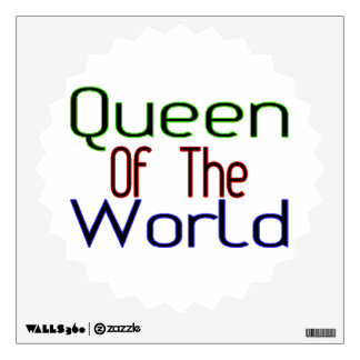 Queen Of The World Wall Stickers