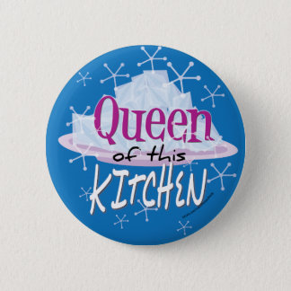 Queen of this Kitchen Button