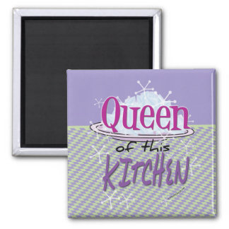 Queen of this kitchen Magnet
