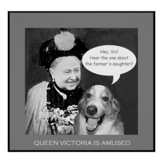 Queen Victoria IS amused! Poster