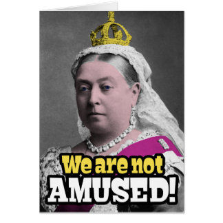 queen_victoria_we_are_not_amused_card-rd