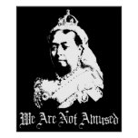 Queen Victoria We Are Not Amused Poster