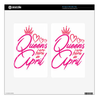 Queens Are Born In APRIL Kindle Fire Skins
