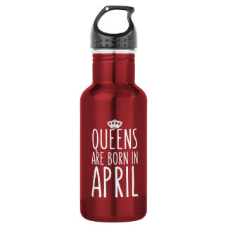 Queens are Born in April Water Bottle
