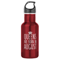 Queens are Born in August Stainless Steel Water Bottle