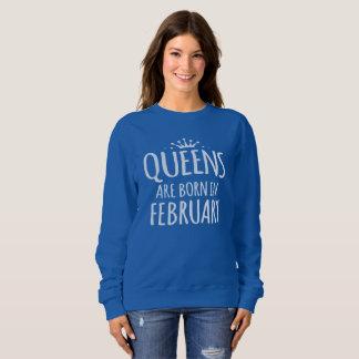 Queens Are Born In February Sweatshirt