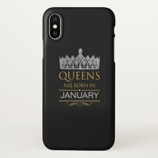 Queens are born in January iPhone X Case