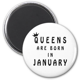 Queens Are Born In January Magnet