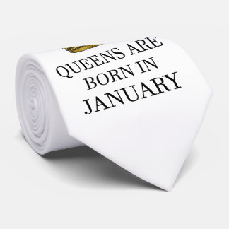Queens Are Born In January Tie