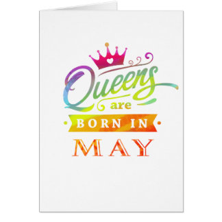 Queens are born in May Birthday Gift Card
