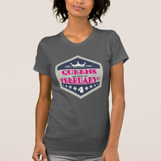 Queens Are Born On February 4th T-Shirt