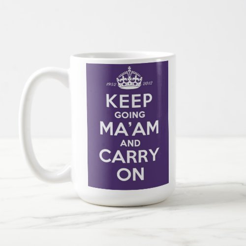 Queen's Diamond Jubilee Mug - Keep Going Ma'am mugs