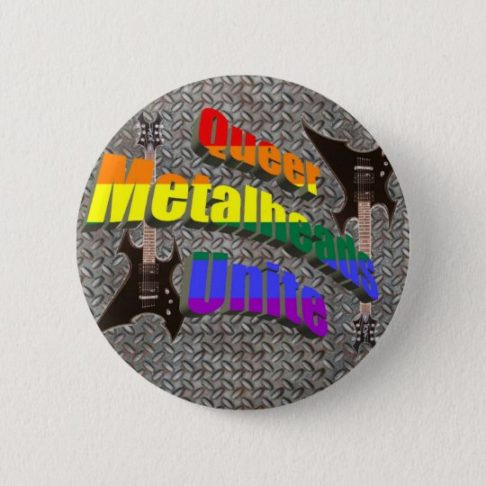Queer Metalheads Unite Button