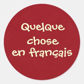 Quelque chose en français classic round sticker