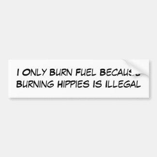 Quemo solamente el combustible porque los hippies  pegatina para auto