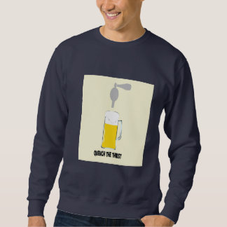 Quench the Thirst Sweatshirt