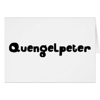Quengelpeter Card