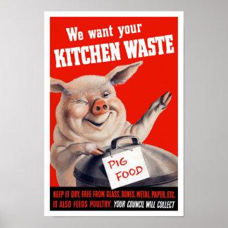 Queremos su cerdo de la basura de la cocina -- WWI Póster