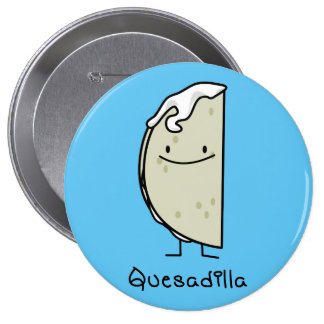 Quesadilla Mexican grilled Tortilla with Cheese Button