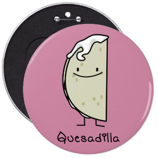 Quesadilla Mexican grilled Tortilla with Cheese Pinback Button