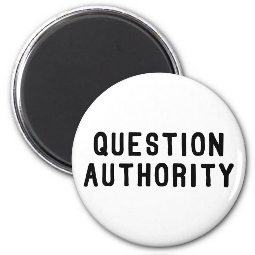 Question Authority 2 Inch Round Magnet