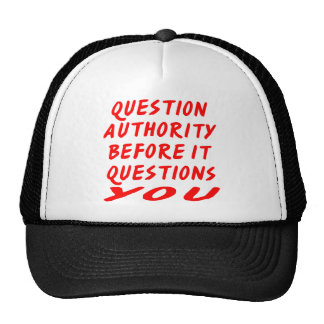Question Authority Before It Questions You Trucker Hat