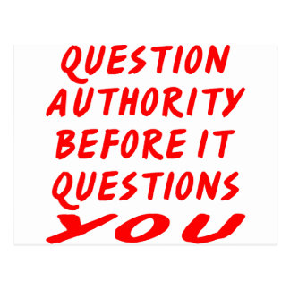 Question Authority Before It Questions You Postcard