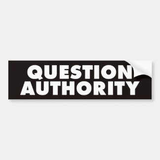 Question Authority - Black B Bumper Sticker