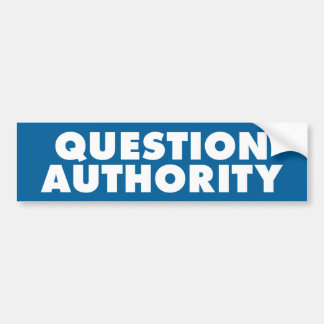 Question Authority - Blue B Bumper Stickers