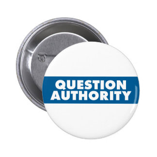 Question Authority - Blue Pin