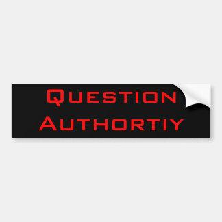 Question Authority Car Bumper Sticker