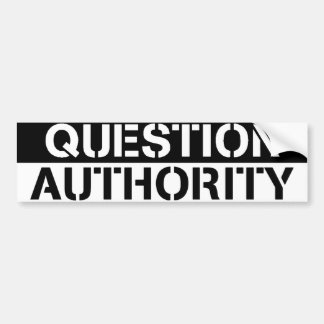 Question Authority Bumper Sticker Car Bumper Sticker
